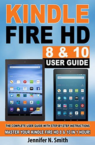 new kindle hd manual the complete user guide to master your kindle hd 8 10 newbie to expert books kindle hd 8 10 user guide the complete