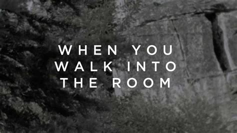 when you walk into the room chords andrea walker trailers photos poster and more