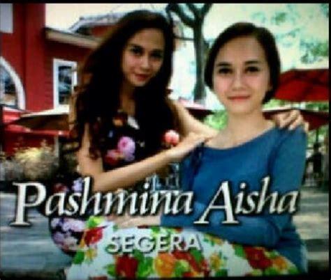 nama pemain film endless love daftar nama pemain sinetron pashmina aisha lengkap