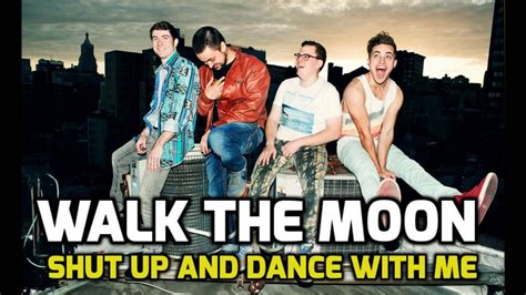 find the shut up and dance with me songs walk the moon shut up and dance with me audio youtube