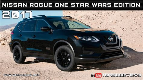 nissan rogue wars edition 2017 nissan rogue one wars edition review rendered