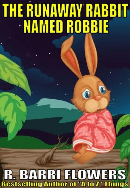 libro the runaway bunny the runaway rabbit named robbie a children s picture book by r barri flowers nook book
