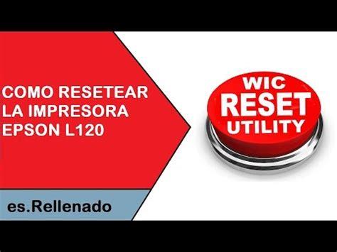 wic reset para epson l555 como resetear la impresora epson l210 con wicreset