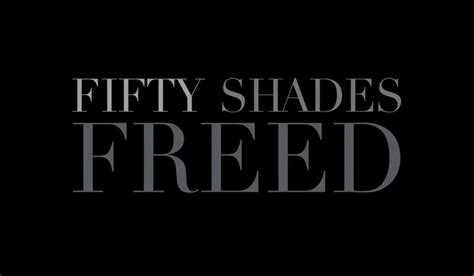 fifty shades freed book three of the fifty shades trilogy fifty shades of grey series edition fifty shades freed trailer and tv reviews