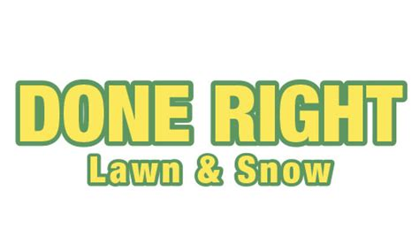 Done Right Lawn Snow Coupons To Saveon Lawn Care Done Right Landscaping