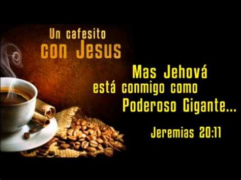 Water Escudo 20 un cafesito con jesus jeremias 20 11 wmv