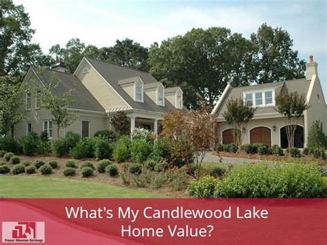 what s my candlewood lake home value this is your one
