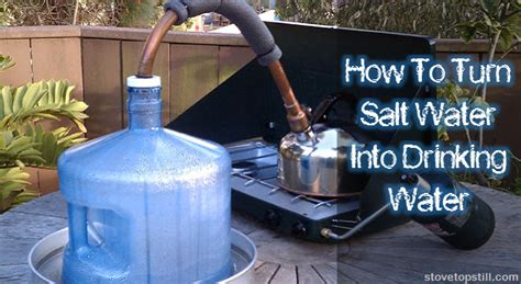 convert freshwater boat to saltwater how to turn salt water into drinking water survivopedia