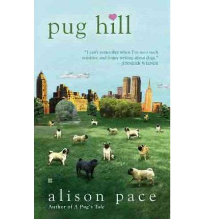 Book Review Pug Hill By Alison Pace by Pug Hill Alison Pace 9780425245057