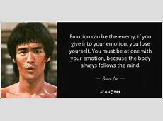 Bruce Lee quote: Emotion can be the enemy, if you give ... Jackie Chan Bruce Lee Jet Li
