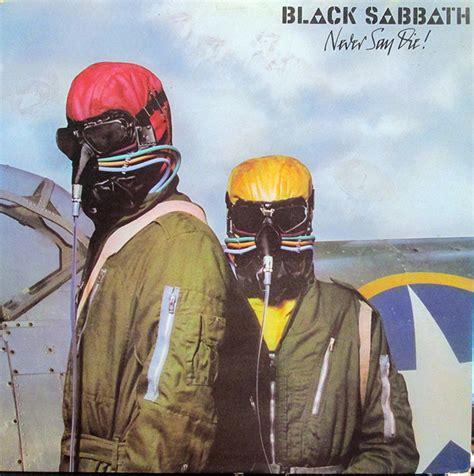 black sabbath die black sabbath never say die at discogs