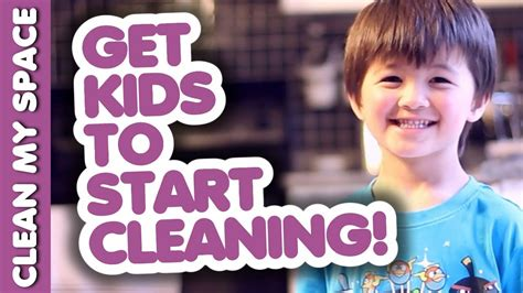 kids and cleaning eye opening cleaning get kids to start cleaning youtube