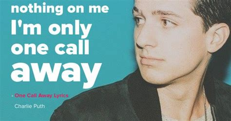 charlie puth i m only one charlie puth one call away lyrics charlieputh