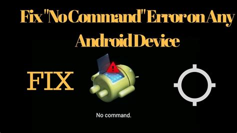 Android No Command by How To Fix Quot No Command Quot Error On Any Android Device
