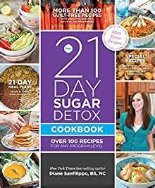 21 Day Sugar Detox Level 3 by The 21 Day Sugar Detox Cookbook 100 Recipes For Any