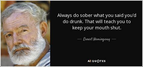 ernest hemingway quote always do sober what you said you