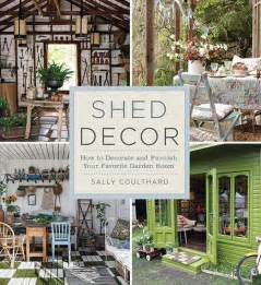 shed decor how to transform a simple shed into a lovely garden room