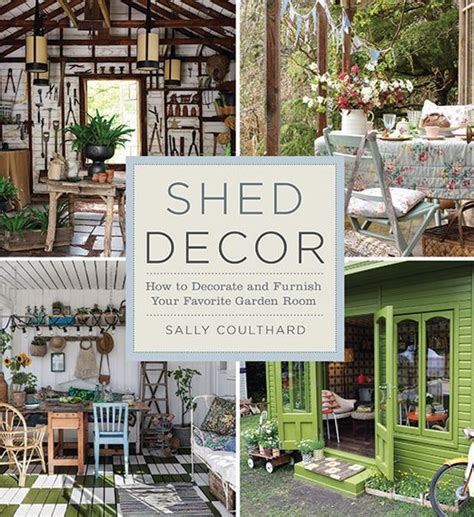 Shed Decor by How To Transform A Simple Shed Into A Lovely Garden Room