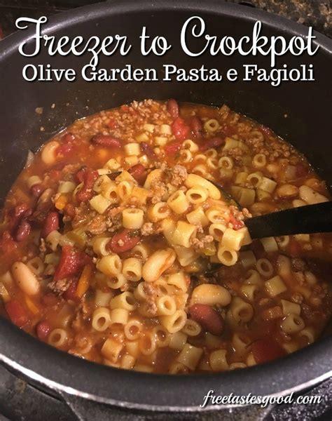 Freezer Meal Recipes Olive Garden Copycat Pasta E Fagioli Recipe Freezer To Crockpot Pasta Fagioli Olive Garden Copycat Recipe Free Tastes