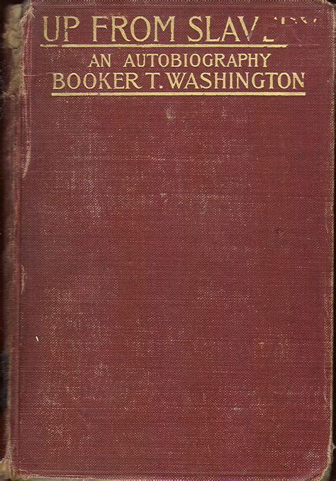 up from slavery books heritage history up from slavery by booker t washington