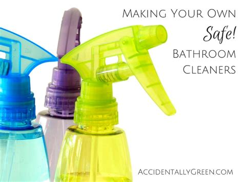 make your own bathroom cleaner make your own bathroom cleaner 28 images best 25 homemade bathroom cleaner ideas