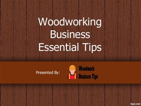 starting woodworking business woodworking business tips how to start a profitable
