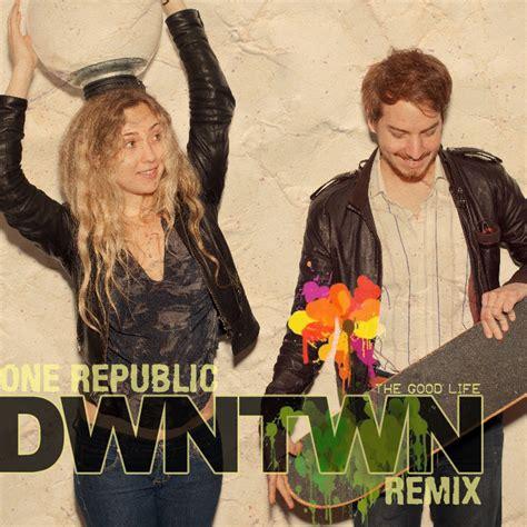 onerepublic good life remix free mp3 download download onerepublic the good life dwntwn remix pop