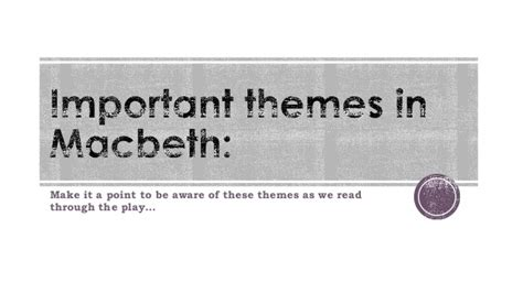 how are the central themes explored in macbeth repurposed macbeth grade10 12