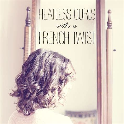 how to curl short heatless perfect heatless curls with a french twist a video