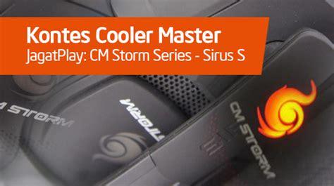Cooler Master Giveaway - kontes cooler master jagatplay giveaway cm storm series sirus s jagat review