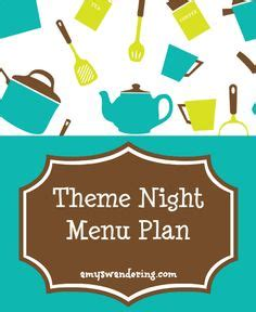 theme nights list this list will give you so many ideas for themed dinner