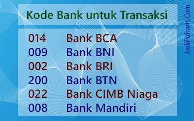daftar kode bank di indonesia bca mandiri bni bri dll kode bank bca bni bri btn cimb mandiri dan bank