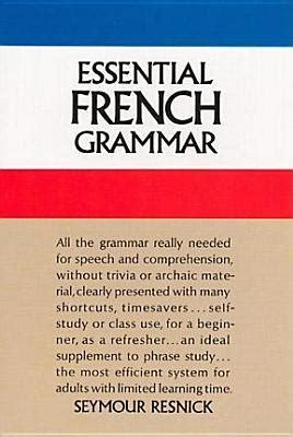 essential french grammar essential 1444166891 essential french grammar seymour resnick 9780486204192