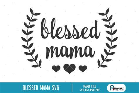 blessed mama svg digitanza