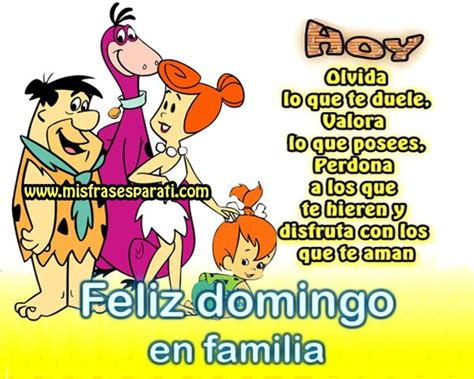 feliz domingo familia cumple 31 best feliz domingo images on pinterest happy sunday