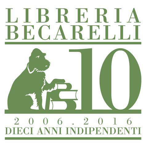 libreria becarelli siena 10 anni becarelli siena news