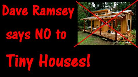 Says No To by Dave Ramsey Says No To Tiny Houses Freecycle