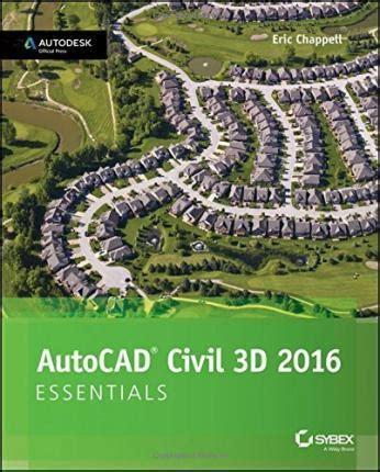 tutorial autocad civil 3d 2016 autocad civil 3d 2016 essentials eric chappell
