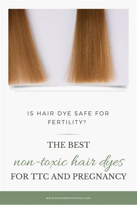 is it safe to color your hair when is it safe to dye your hair while trying to conceive non