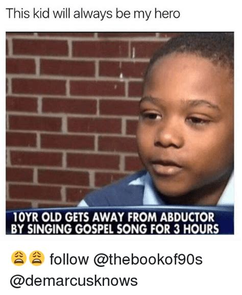Gospel Memes - this kid will always be my hero 10yr old gets away from