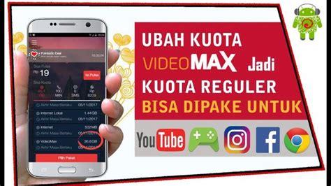 cara membuat kuota videomax menjadi reguler konversi fungsi kuota videomax menjadi kuota reguler