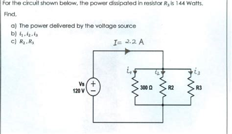 what is the power dissipated by the r3 resistor for the circuit shown below the power dissipated chegg