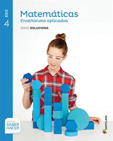 matemticas enseanzas acadmicas serie comprar libro 4eso matematicas ense 209 anzas aplicadas serie soluciona 4 eso saber hacer ed 2016