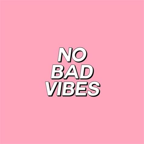 No Bad Vibes bad vibes wallpaper www imagenesmy