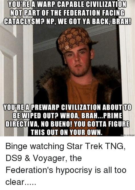 Generation Memes - star trek the next generation meme federation hypocrisy on bingememe