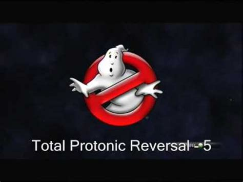 Total Protonic Reversal by Ghostbusters Total Protonic Reversal I Feel So Funky