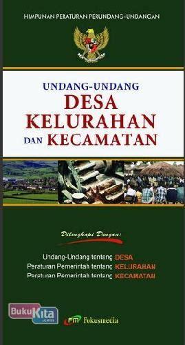 Undang Undang Desa Kelurahan Dan Kecamatan Revisi 2014 bukukita undang undang desa kelurahan dan kecamatan