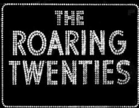the roaring twenties pictures the roaring twenties thinglink
