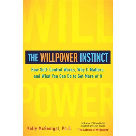 in this book you will find books the willpower instinct how self works why it