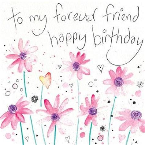 imagenes of happy birthday friend to my forever friend happy birthday pictures photos and